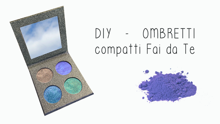ombretti diy; ombretti fai da te; make-up; cosmesi naturale;